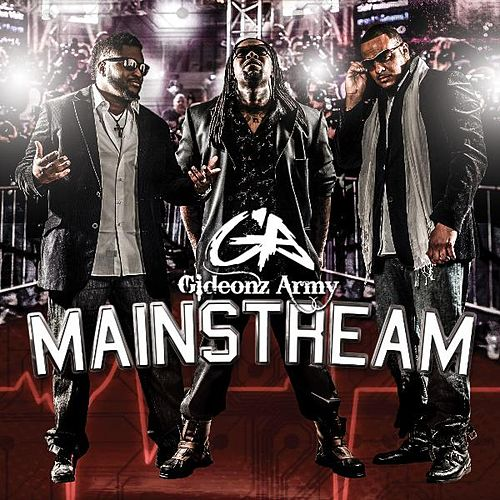 Mainstream by Gideonz Army