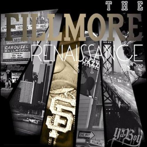 The Fillmore Renaissance Story by Ya Boy