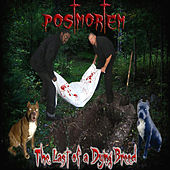 Last Of Dying Breed by Postmortem