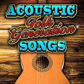Acoustic Folk Generation Songs by Various Artists