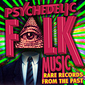 Psychedelic Folk Music - Rare Records from the Past by Various Artists