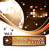 Global Trance Sensation, Vol.3 (The Best in Electronic Top Club and Progressive Dance Music) by Various Artists