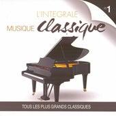 Musique classique : L'intégrale, vol. 1 (Tous les plus grands classiques) by Various Artists