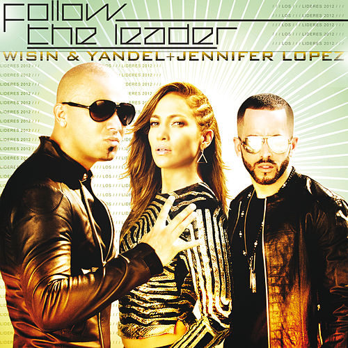Follow The Leader von Wisin y Yandel