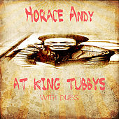 Horace Andy At King Tubbys With Dubs Platinum Edition by Various Artists