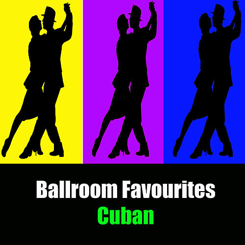 Ballroom Favourites: Cuban by Various Artists