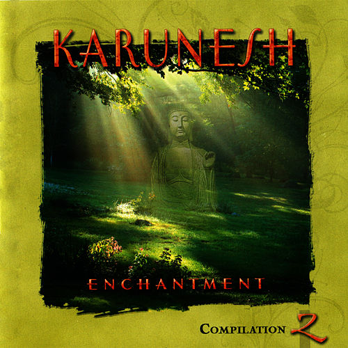 Enchantment Compilation 2 by Karunesh