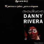 Qué Será de Tí - Te Pareces a Todas... Pero a Ninguna by Danny Rivera