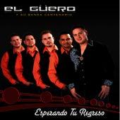 Esperando Tu Regreso - Single by El Güero Y Su Banda Centenario