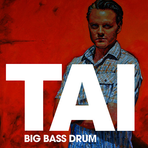 Big Bass Drum by Tai