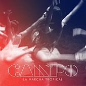 La Marcha Tropical - Single by Campo