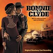Bonnie & Clyde by Original Broadway Cast Recording