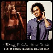 Bring It On Home to Me (feat. Lisa Creahan) - Single by Keaton Simons