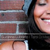 Tardi di Mas by Suzanna Lubrano
