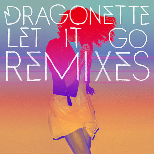 Let it Go Remixes by Dragonette