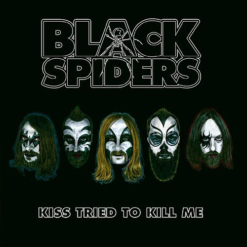 Kiss Tried To Kill Me by Black Spiders