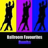 Ballroom Favourites: Rumba by Various Artists