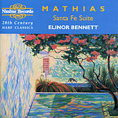 Mathias: Santa Fe Suite & Other 20th Century Harp Classics by Elinor Bennett
