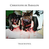 Traumspiel EP by Christoph De Babalon