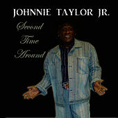 Second Time Around by Johnnie Taylor, Jr.