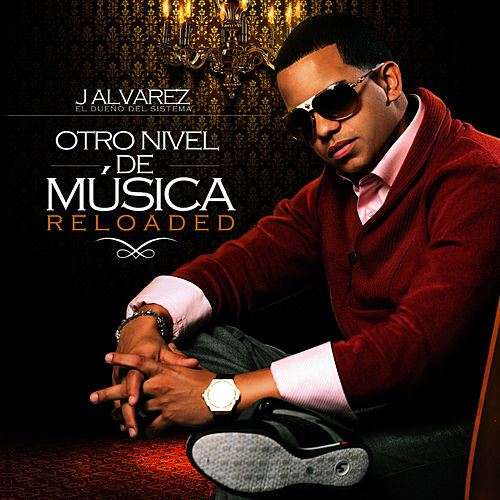 Otro Nivel De Música Reloaded by J. Alvarez