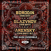 Borodin: String Sextet (unfinished) - Glazunov:: String Quintet Op39 - Arensky: String Quartet No. 2 Op35 by The Nash Ensemble