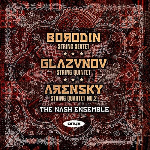 Borodin: String Sextet (unfinished) - Glazunov:: String Quintet Op39 - Arensky: String Quartet No. 2 Op35 by The Nash Ensemble