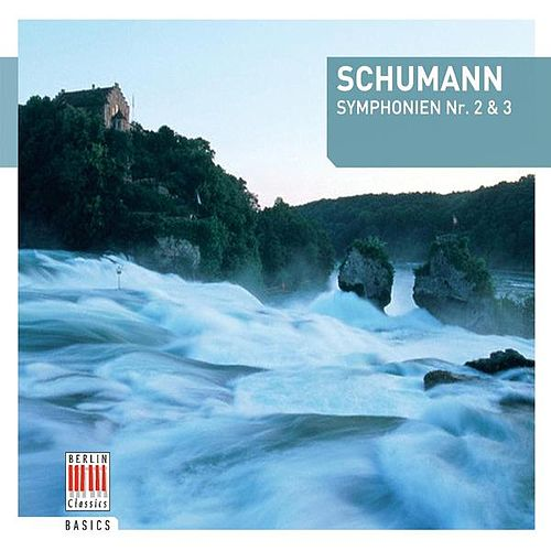 Schumann: Symphonies Nos. 2 & 3 by Various Artists
