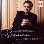 Schumann: Scenes for Piano by Matthias Kirschnereit