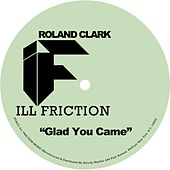 Glad You Came by Roland Clark