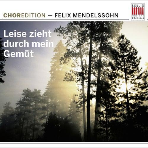 Mendelssohn Bartholdy: Leise zieht durch mein Gemüt (Choral music by Felix Mendelssohn Bartholdy) by Various Artists