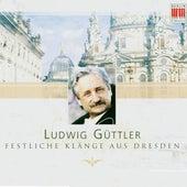 Ludwig Güttler - Festliche Klänge aus Dresden by Various Artists