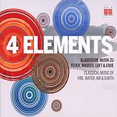 4 Elements - Classical Music of Fire, Water, Air and Earth by Various Artists