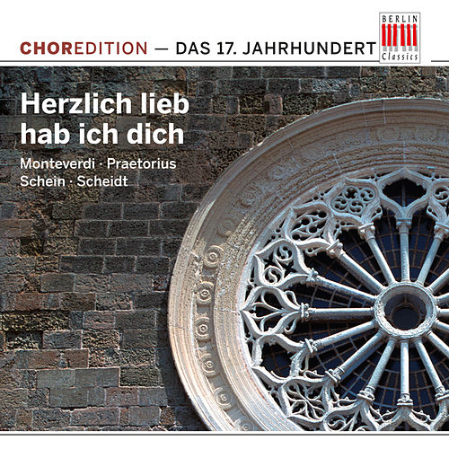 Herzlich lieb hab ich dich (Choral music from the Seventeenth century) by Various Artists