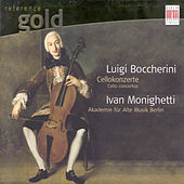 Boccherini: Cello Concertos Nos. 4, 5, 6 & 7 by Berlin Academy for Old Music Ivan Monighetti