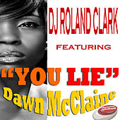 You Lie by DJ Roland Clark