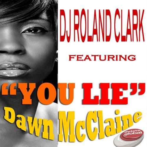 You Lie by DJ Roland Clark
