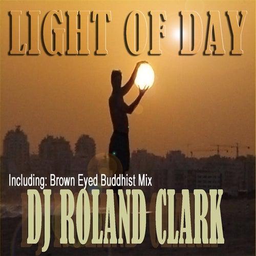 Light of Day by DJ Roland Clark