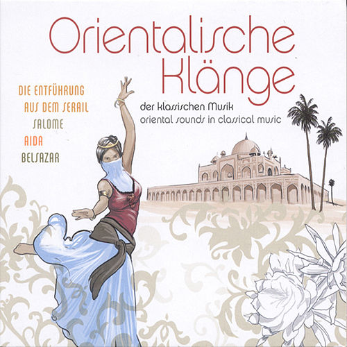 Oriental Sounds in Classical Music by Various Artists