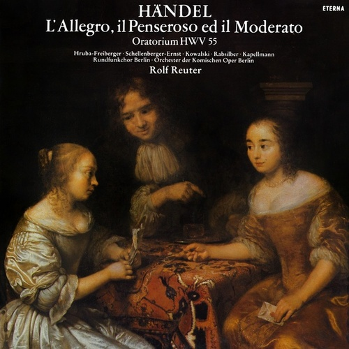HANDEL, G.F.: Allegro, il Penseroso ed il Moderato (L') (Sung in German) (Reuter) by Various Artists