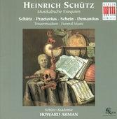 Choral Concert: Schutz Academy - SCHUTZ, H. / PRAETORIUS, M. / SCHEIN, J.H. / DEMANTIUS, C. by The Schutz Academy Howard Arman