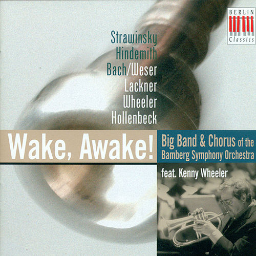 Wheeler: Wake, awake, for Night is Flying / Hindemith: Apparebit repentina dies / Stravinsky: Mass by Various Artists