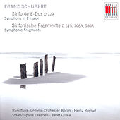 Schubert: Sinfonie E-Dur D 729/Sinfonische Fragmente by Various Artists