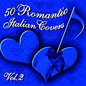 50 Romantic Italian Covers, vol. 2 by Various Artists