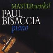 Masterworks - Bach,  Chopin, Liszt, Mendelssohn, Haydn by Paul Bisaccia