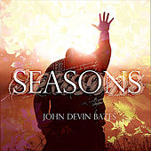 Seasons by John Devin Bates