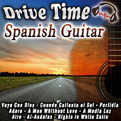 Drive Time Spanish Guitar by Various Artists