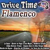 Drive Time Flamenco by Various Artists