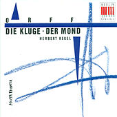 ORFF, C.: Kluge (Die) / Der Mond [Operas] (Kegel) by Various Artists