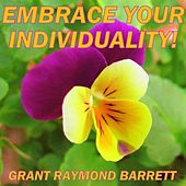 Embrace Your Individuality! - Guided Meditation With Encouraging Affirmations for Self-Acceptance - Single by Grant Raymond Barrett